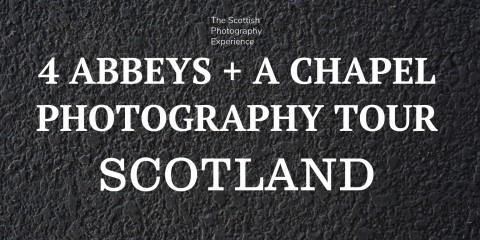 4 Abbeys + A Chapel Photography Tour
